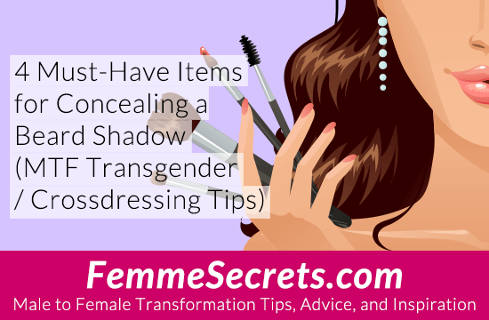 4 Must - Have Items for Concealing a Beard Shadow (MTF Transgender / Crossdressing Tips)