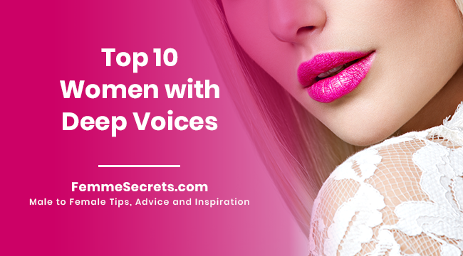 Top 10 Women with Deep Voices