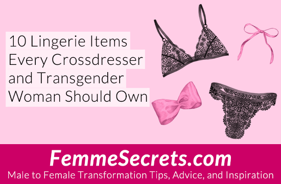 10 Lingerie Items Every Crossdresser and Transgender Woman Should Own
