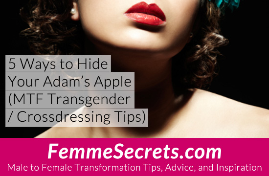 5 Ways to Hide Your Adam's Apple (MTF Transgender / Crossdressing Tips)