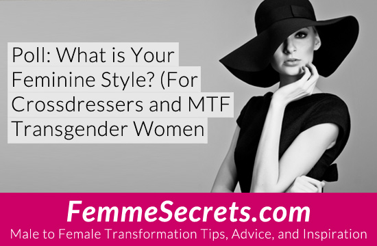 Poll: What is Your Feminine Style? (For Crossdressers and MTF Transgender Women)