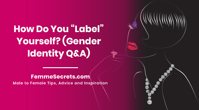 """How Do You """"Label"""" Yourself? (Gender Identity Q&A)"""