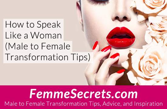 How to Speak like a Woman (Male to Female Transformation Tips)
