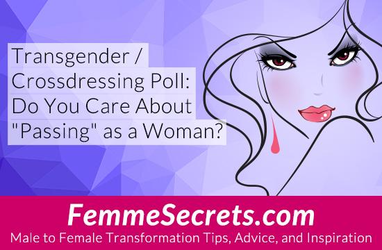 transgender crossdressing passing poll
