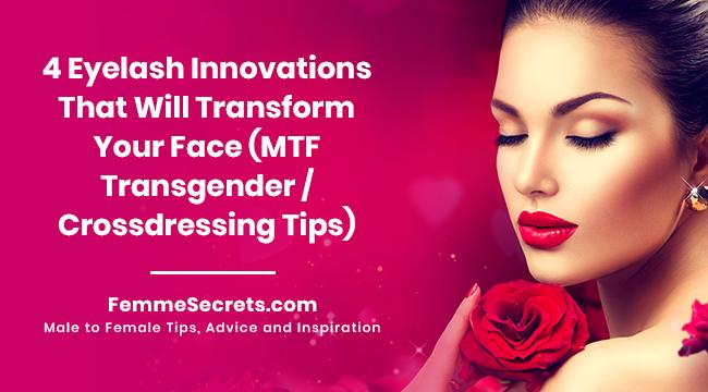 4 Eyelash Innovations That Will Transform Your Face (MTF Transgender / Crossdressing Tips)