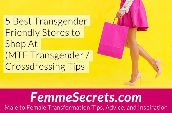 5 Best Transgender Friendly Stores to Shop At (MTF Transgender / Crossdressing Tips)