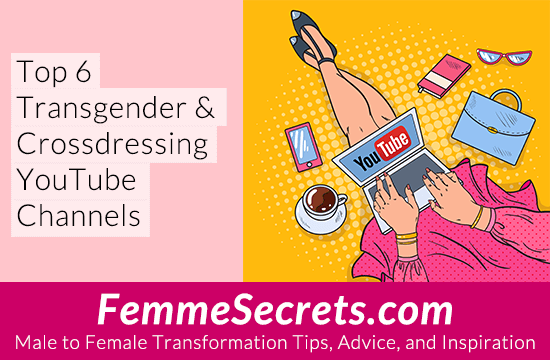 Top 6 Transgender & Crossdressing YouTube Channels