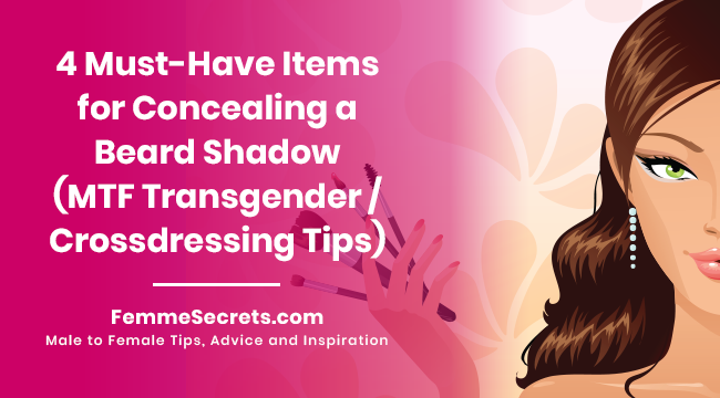 4 Must-Have Items for Concealing a Beard Shadow (MTF Transgender / Crossdressing Tips)
