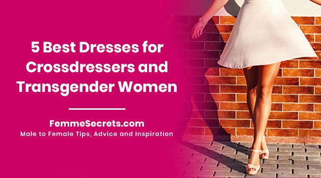 5 Best Dresses for Crossdressers and Transgender Women