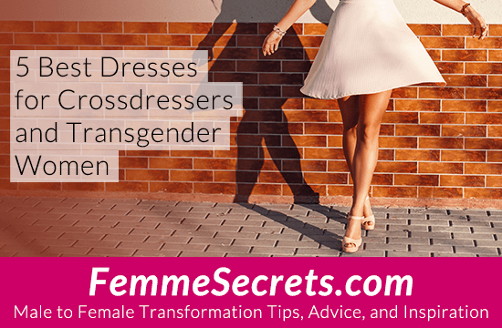 5 Best Dresses for Crossdressers and Transgender Women