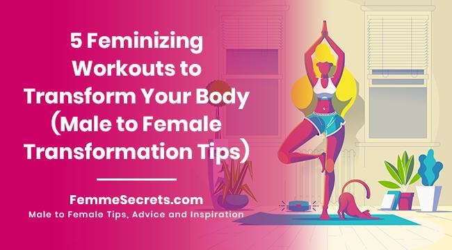 5 Feminizing Workouts