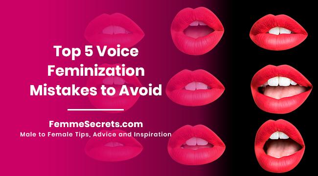 Top 5 Voice Feminization Mistakes to Avoid
