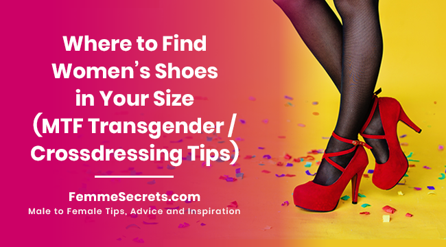Where to Find Women's Shoes in Your Size (MTF Transgender / Crossdressing Tips)