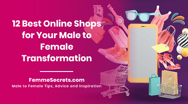 12 Best Online Shops for Your Male to Female Transformation