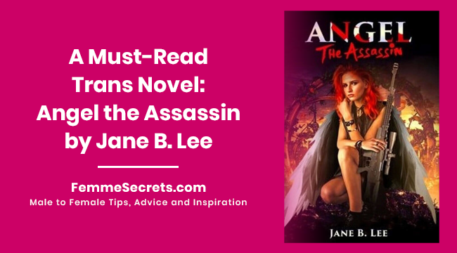A Must-Read Trans Novel: Angel the Assassin