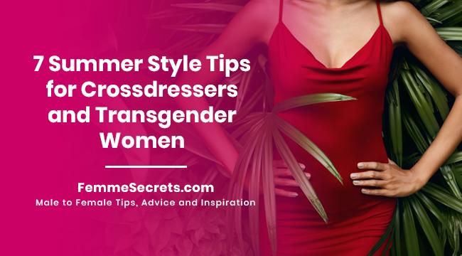 7 Summer Style Tips for Crossdressers and Transgender Women